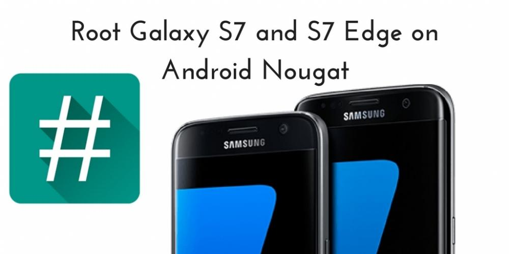 Root-Galaxy-S7-and-S7-Edge-on-Android-Nougat-2-min.jpg